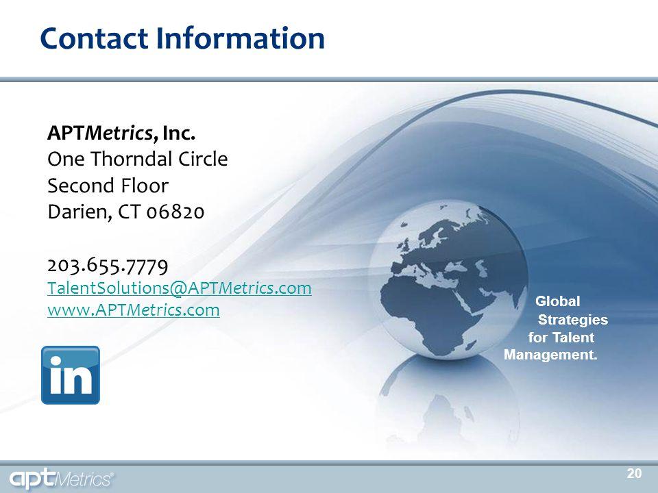 APTMetrics, Inc. One Thorndal Circle Second Floor Darien, CT 06820 203.655.7779 TalentSolutions@APTMetrics.com www.APTMetrics.com Contact Information
