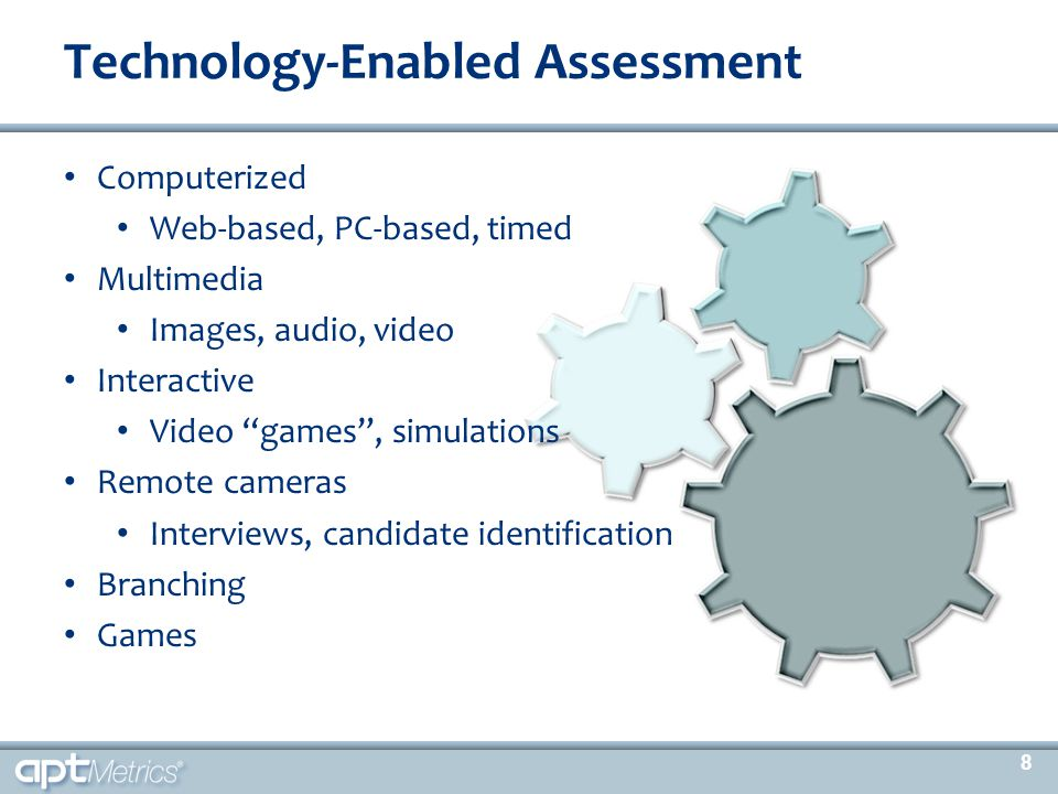 """Computerized Web-based, PC-based, timed Multimedia Images, audio, video Interactive Video """"games"""", simulations Remote cameras Interviews, candidate id"""
