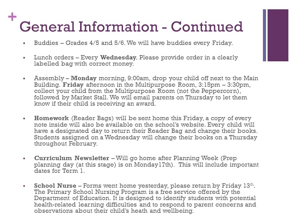 + General Information - Continued  Buddies – Grades 4/5 and 5/6.