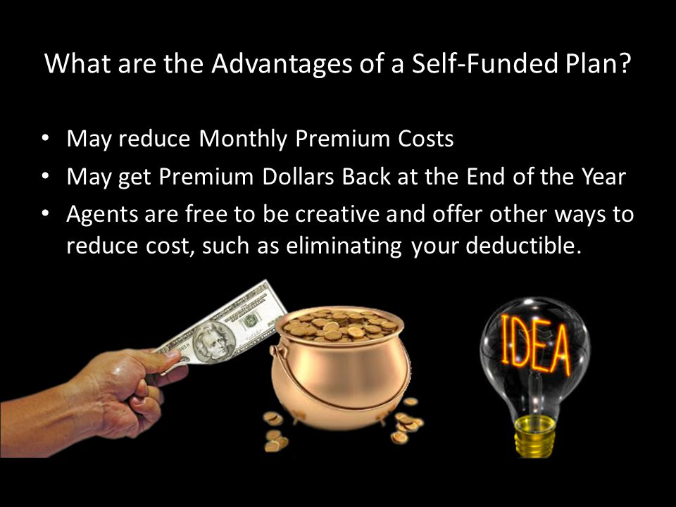 What are the Advantages of a Self-Funded Plan.