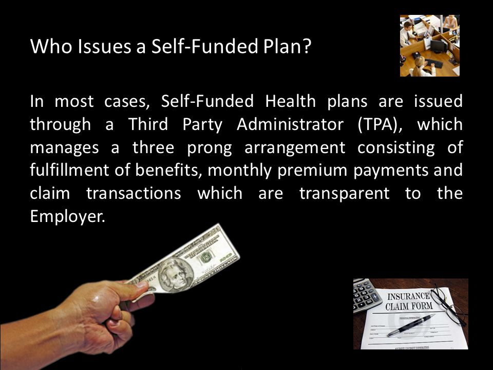 Who Issues a Self-Funded Plan.