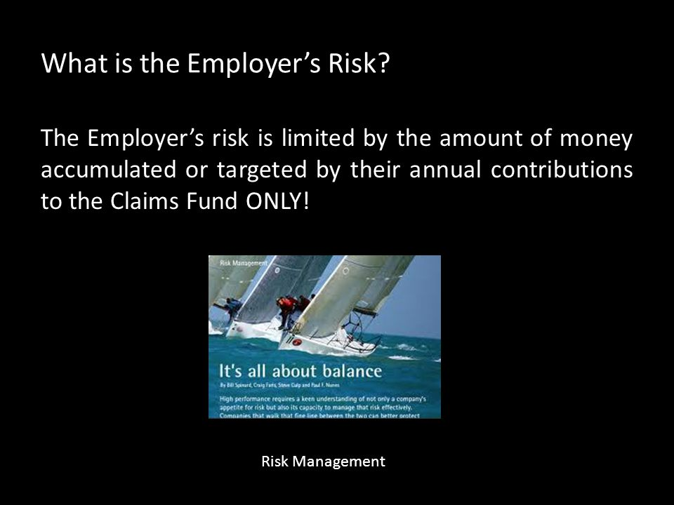 What is the Employer's Risk.