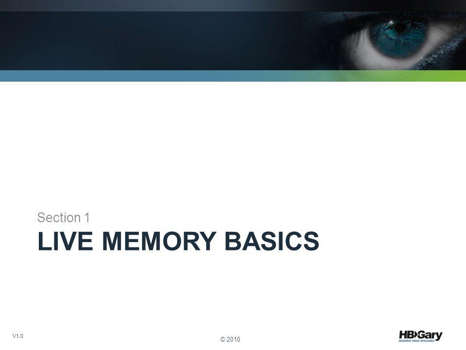 LIVE MEMORY BASICS Section 1 © 2010 V1.0