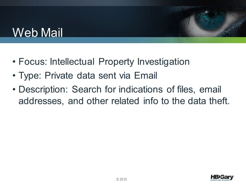 Focus: Intellectual Property Investigation Type: Private data sent via Email Description: Search for indications of files, email addresses, and other related info to the data theft.