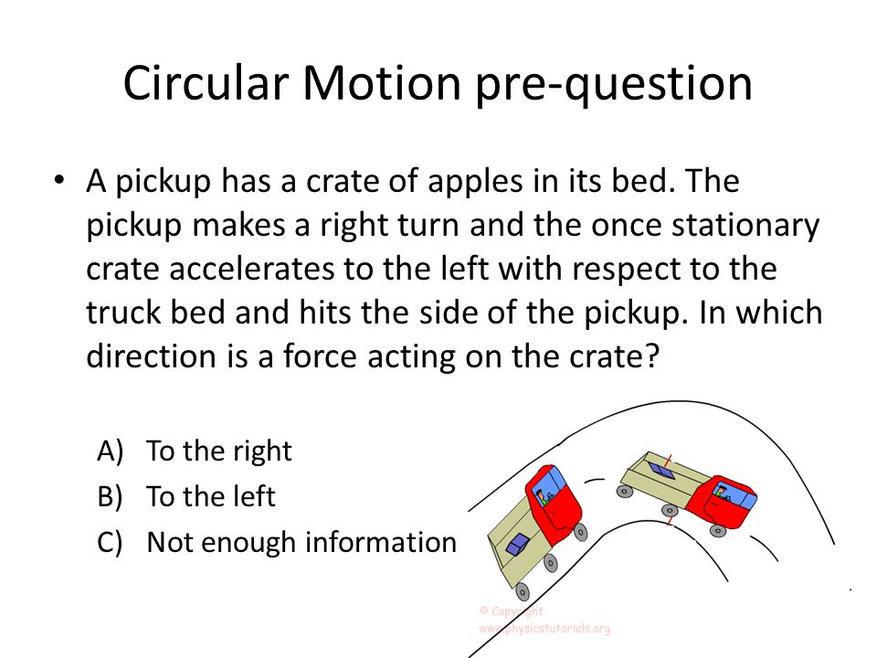 Circular Motion pre-question A pickup has a crate of apples in its bed.