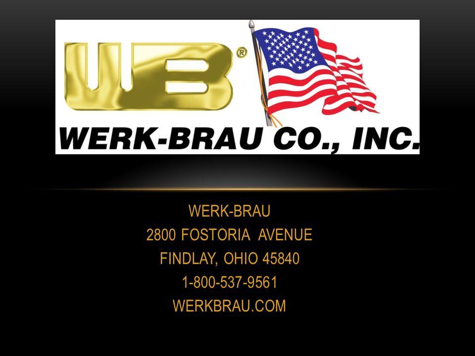 WERK-BRAU 2800 FOSTORIA AVENUE FINDLAY, OHIO 45840 1-800-537-9561 WERKBRAU.COM