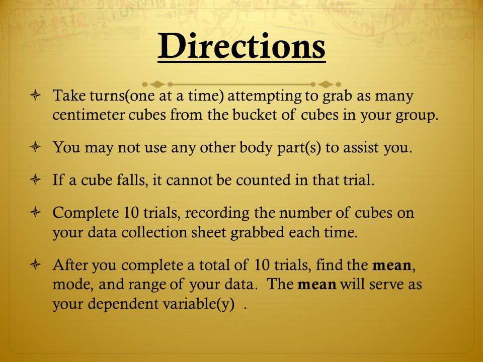 Directions  Take turns(one at a time) attempting to grab as many centimeter cubes from the bucket of cubes in your group.  You may not use any other