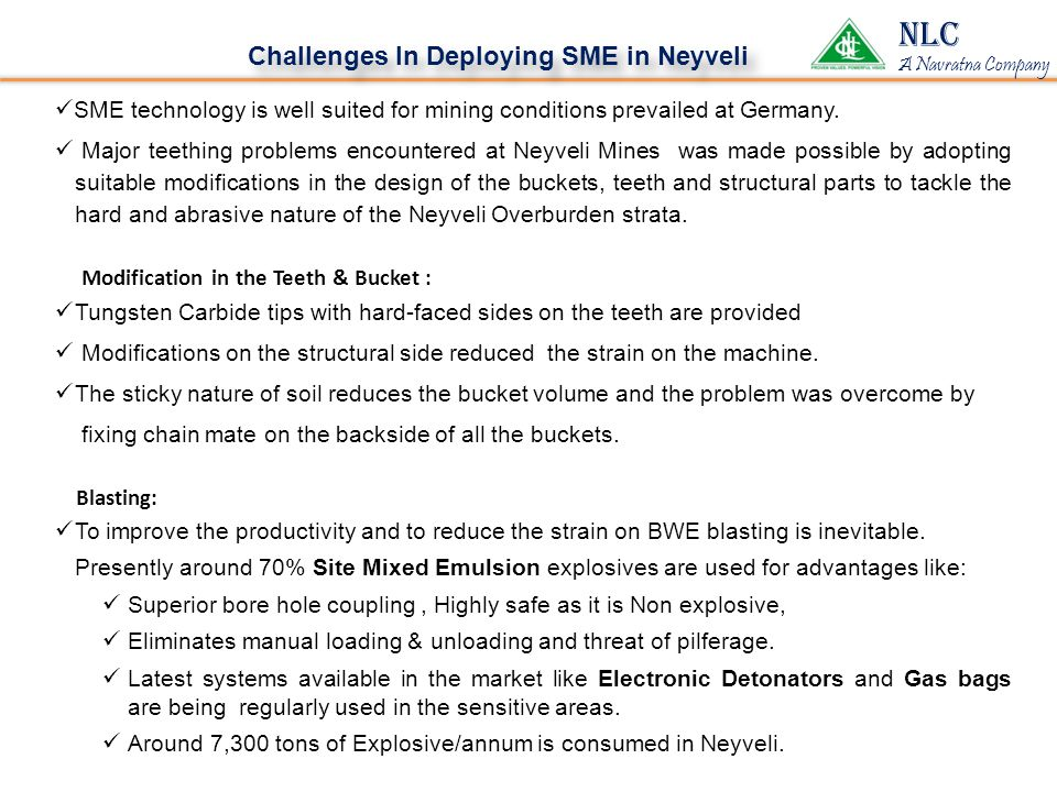 NLC A Navratna Company Challenges In Deploying SME in Neyveli SME technology is well suited for mining conditions prevailed at Germany.