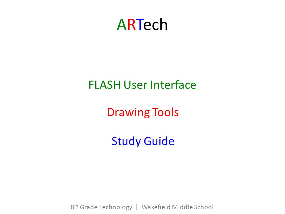 ARTech FLASH User Interface Drawing Tools Study Guide 8 th Grade Technology | Wakefield Middle School
