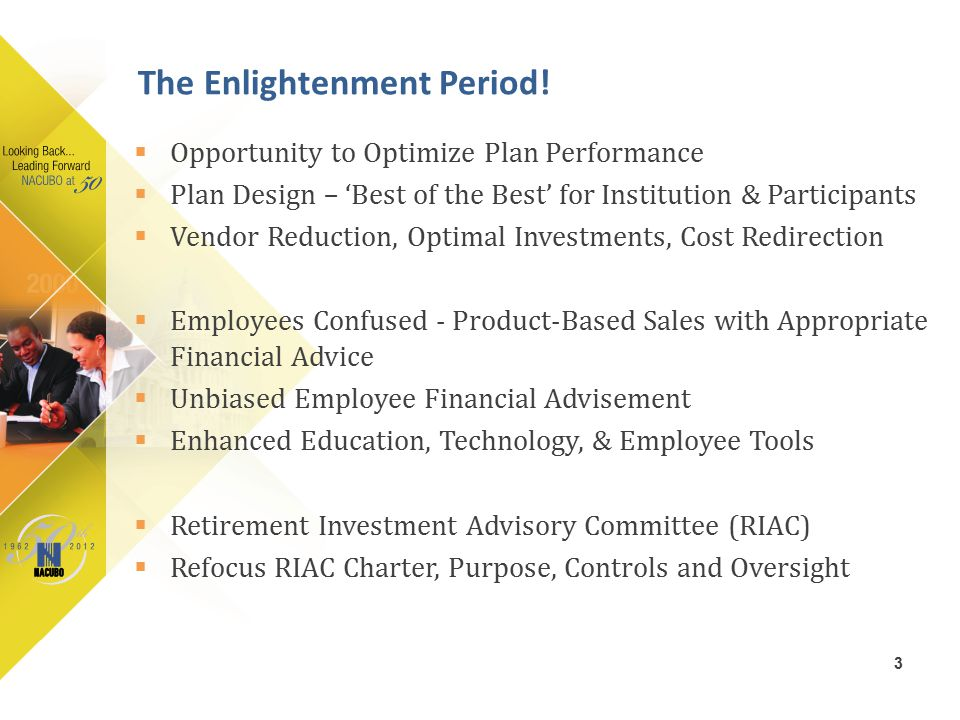  Opportunity to Optimize Plan Performance  Plan Design – 'Best of the Best' for Institution & Participants  Vendor Reduction, Optimal Investments,