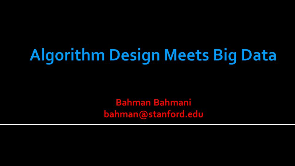 Bahman Bahmani bahman@stanford.edu