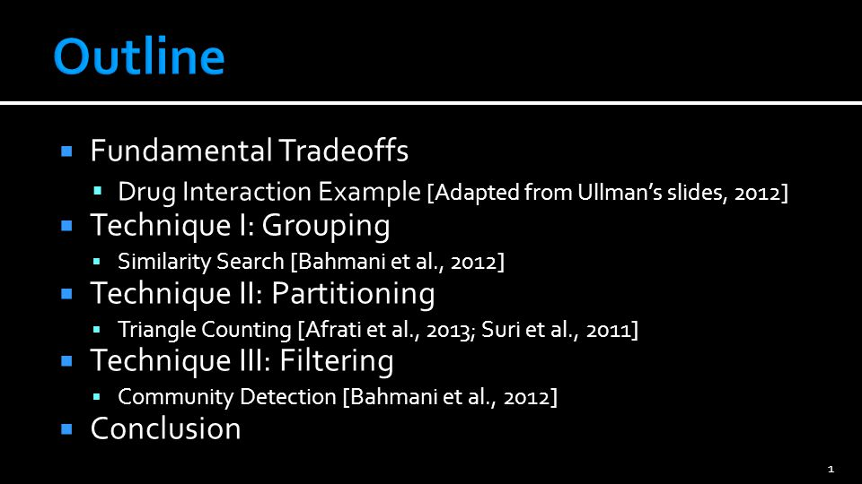  Fundamental tradeoffs  Communication  Parallelism  Approximation  Techniques  Grouping  Partitioning  Filtering 62