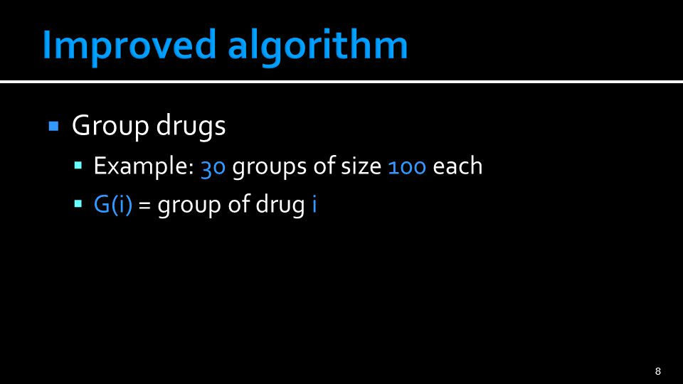  Group drugs  Example: 30 groups of size 100 each  G(i) = group of drug i 8