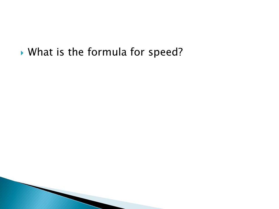  What is the formula for speed?