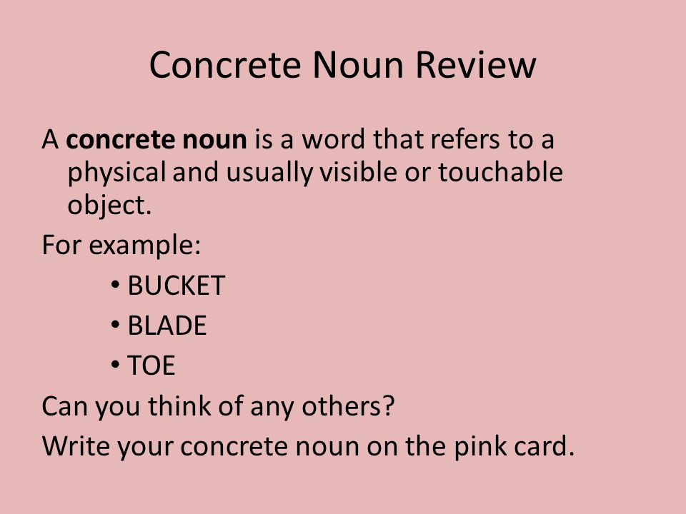 Abstract Noun Review A abstract noun is a word that refers to a concept, quality, or other intangible idea.
