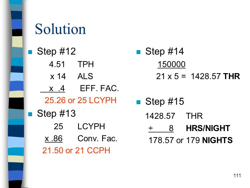 Solution n Step #9 4995RR +3996GR 8991 RPP(RETURN) 5 TH 11MPH n Step #10 7000' 26 x 88 = 3.06 HT n Step #10 7000' 11 x 88 = 7.23. RT 3.06 + 7.23 + 3.0