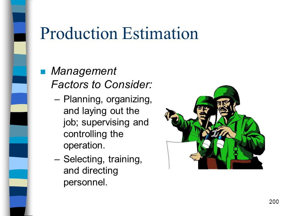 Production Estimation n Job Factors to Consider: –Topography and work dimensions, including depth of cut and amount of movement required. –Surface and
