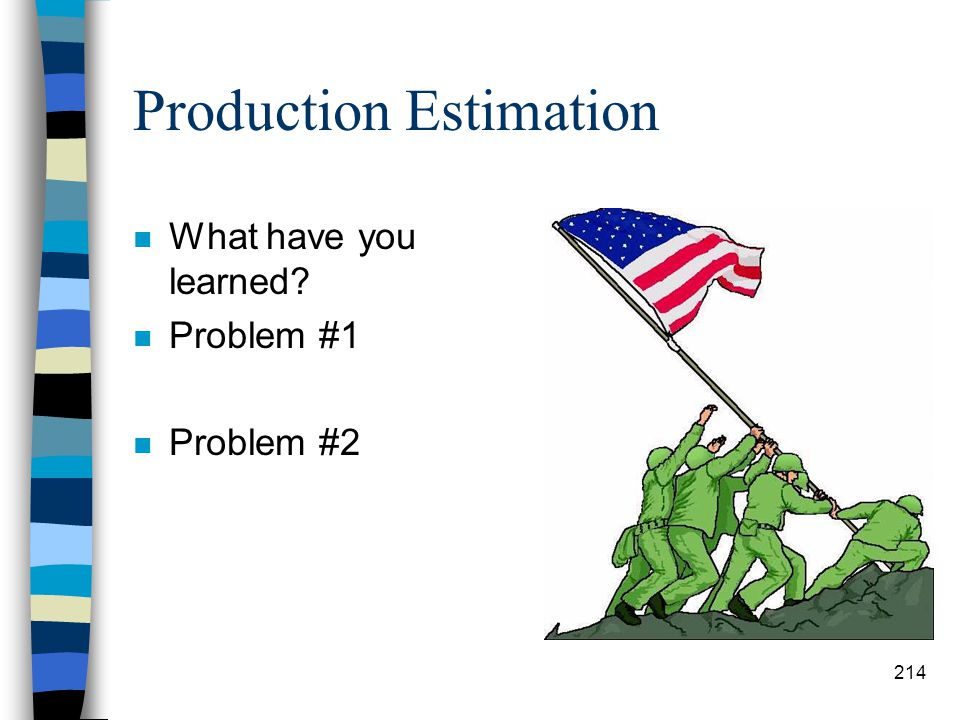 Production Estimation n Total Number of Loading units Needed: –Use the following formula: # HAUL UNITS ÷ HAUL UNIT CYCLE TIME = # LOADING UNITS NEEDED