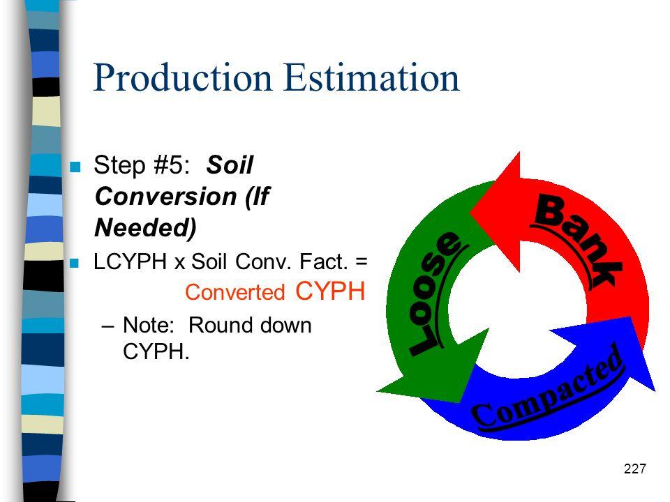 Production Estimation n Step #3: Efficiency Factors –Efficiency factors depends on both the job factors and management factors. –Determine the factor
