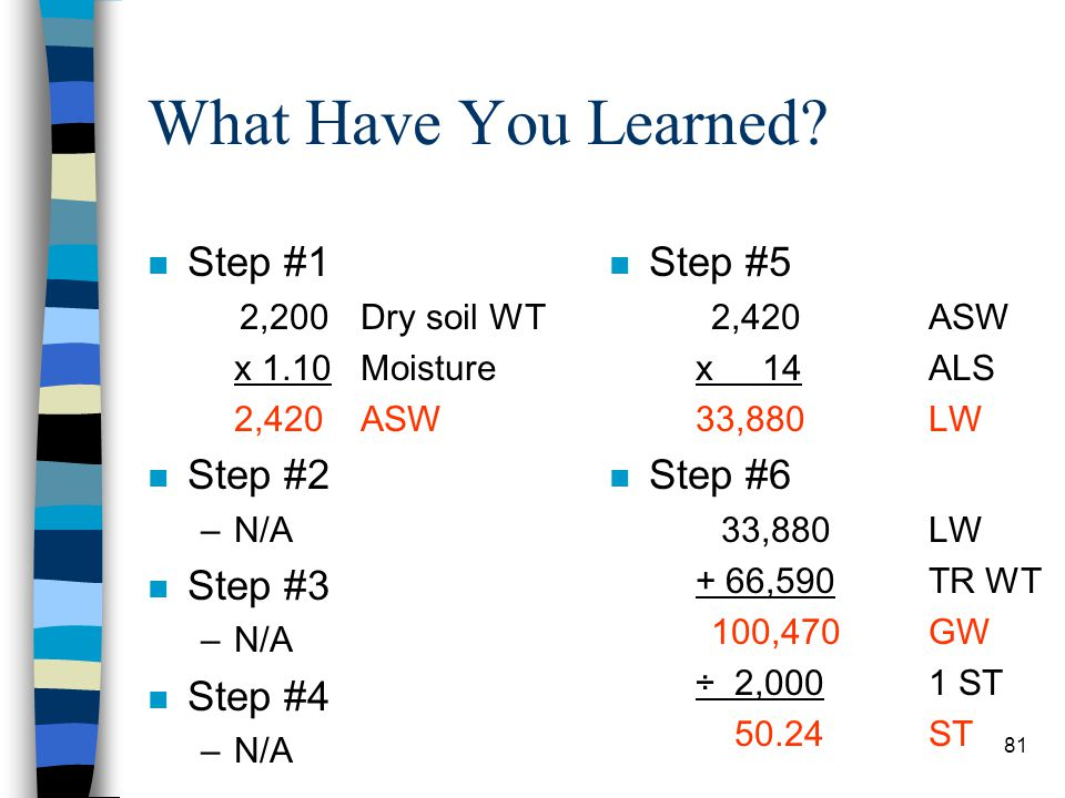 What Have You Learned? n Problem #1 –Determine travel speed with the following factors: –621B scraper –Struck Load –Earth loam 10% initial moisture –H