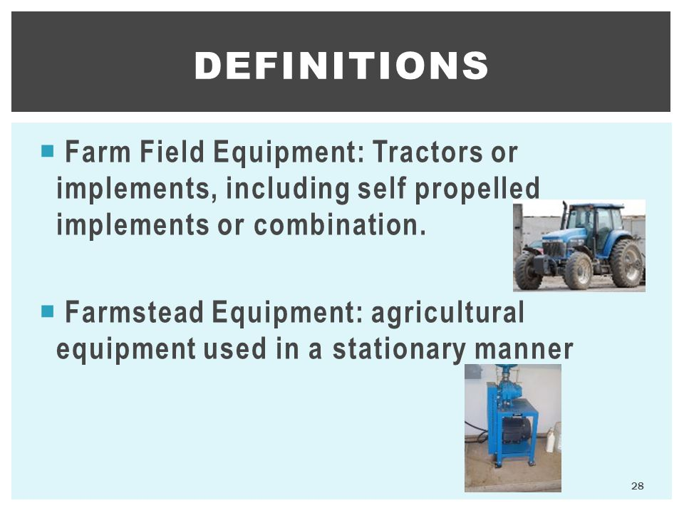  Farm Field Equipment: Tractors or implements, including self propelled implements or combination.