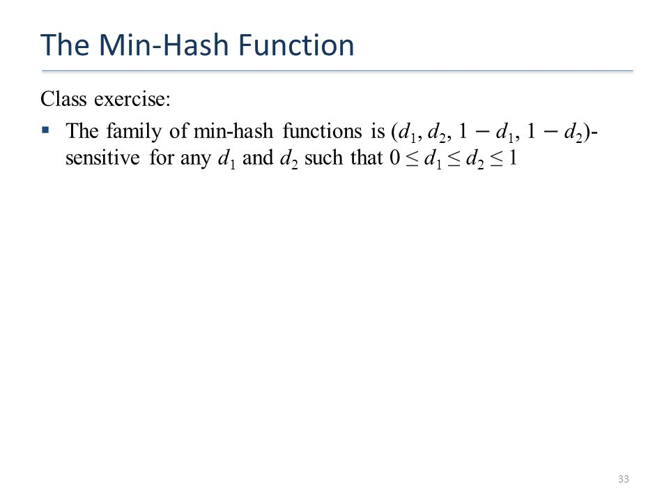 The Min-Hash Function 33