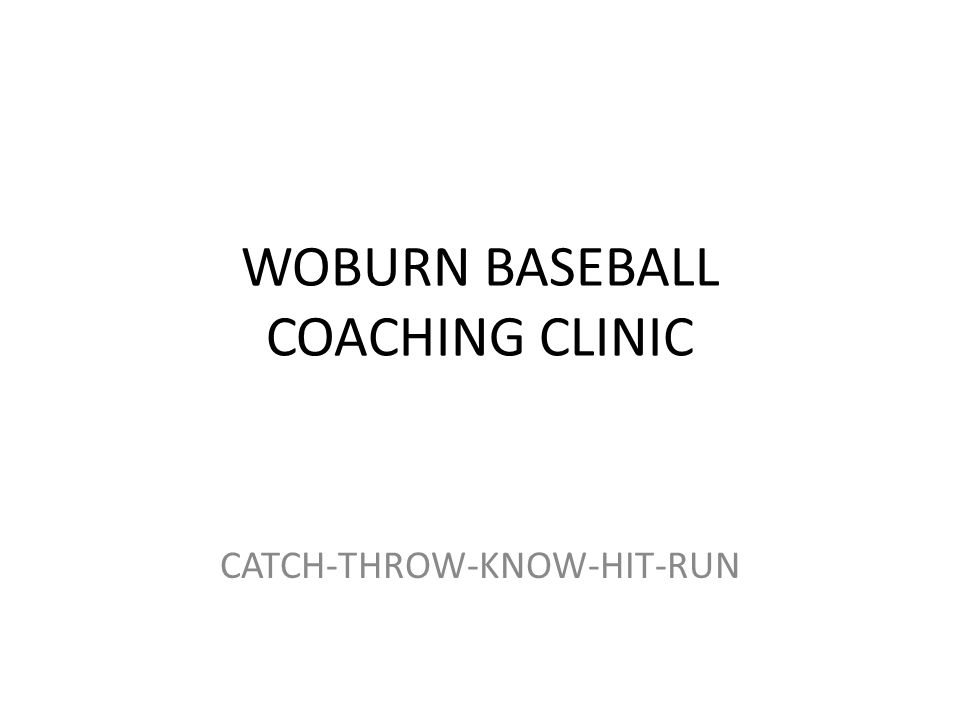 Purpose of this Clinic To expand your current knowledge of the game of baseball Skills and drills to help each individual player become a better baseball player Achieve a life long love of the game