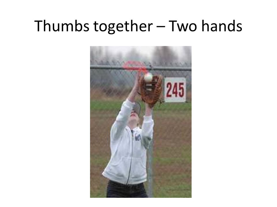 Thumbs together – Two hands
