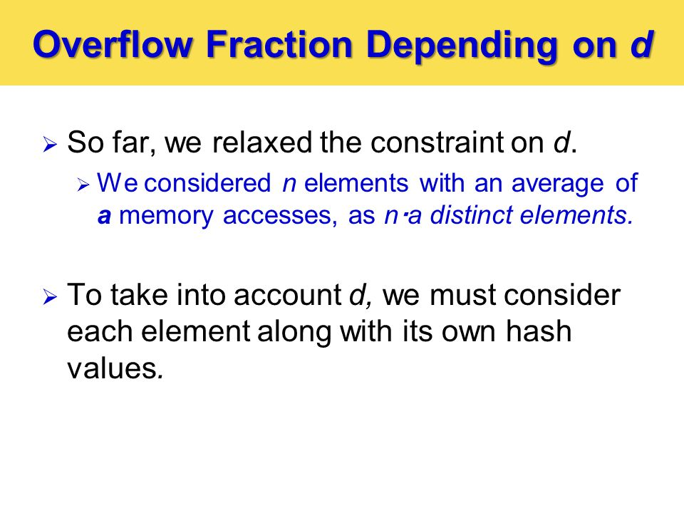 Overflow Fraction Depending on d  So far, we relaxed the constraint on d.
