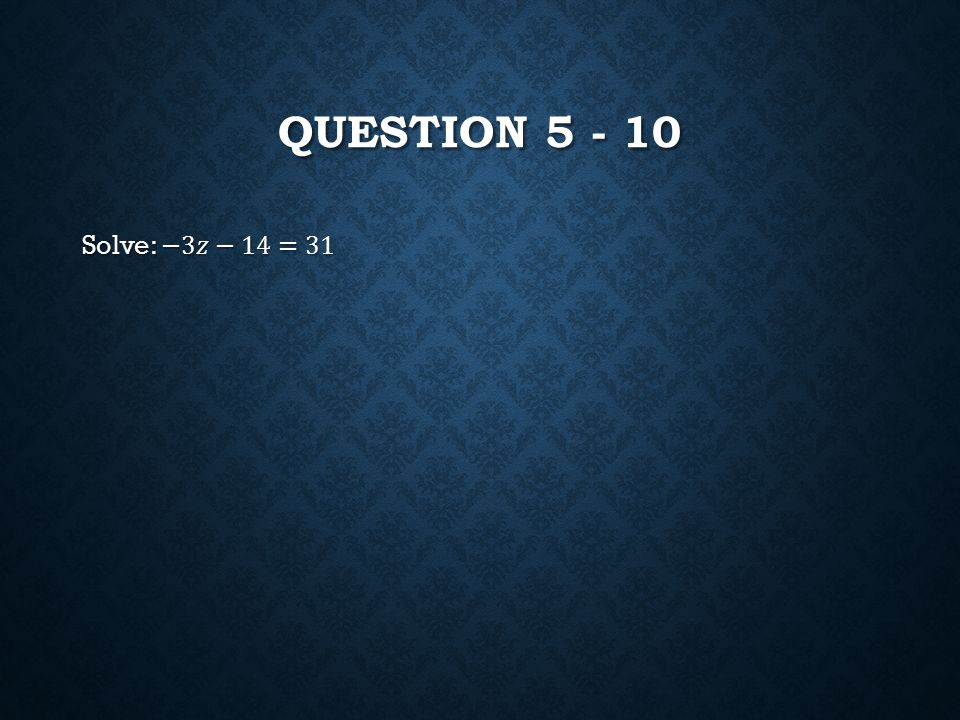 QUESTION 5 - 10