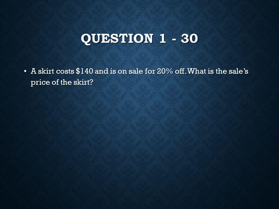 ANSWER 5 – 30 x>-6