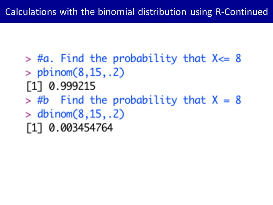 Calculations with the binomial distribution using R-Continued