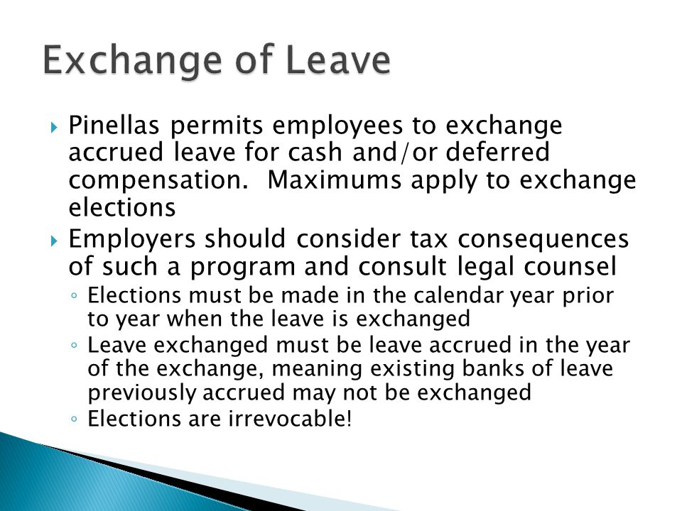  Pinellas permits employees to exchange accrued leave for cash and/or deferred compensation.