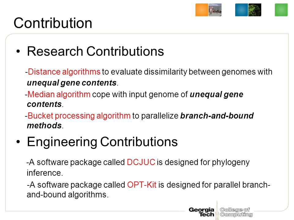 Contribution Research Contributions -Distance algorithms to evaluate dissimilarity between genomes with unequal gene contents.