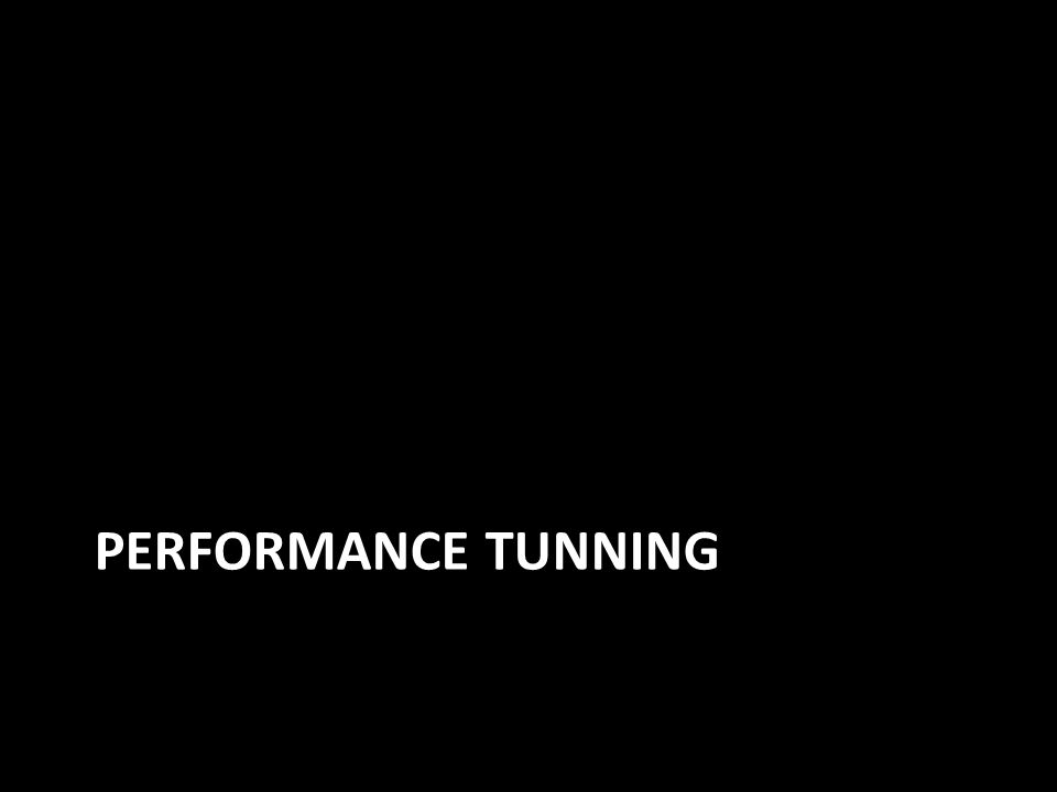 PERFORMANCE TUNNING