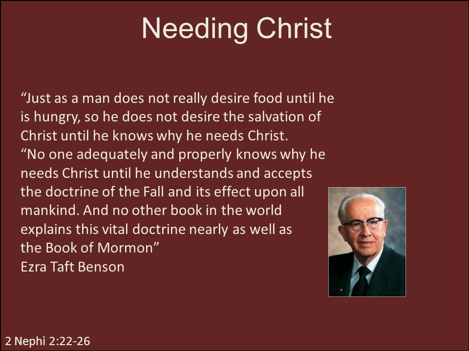 """Needing Christ """"Just as a man does not really desire food until he is hungry, so he does not desire the salvation of Christ until he knows why he need"""
