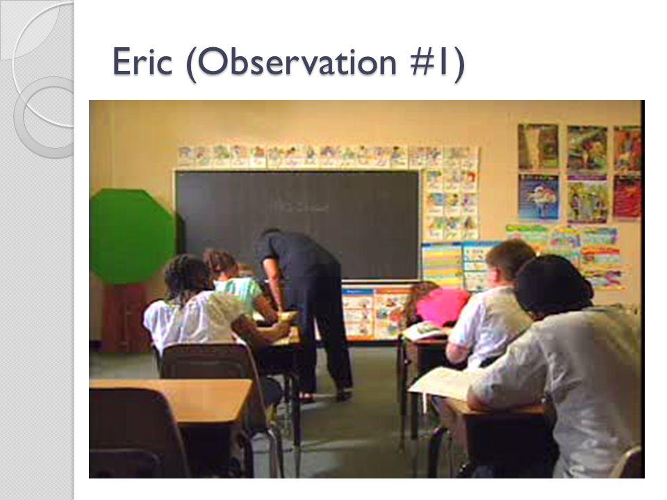 Eric (Observation #1)