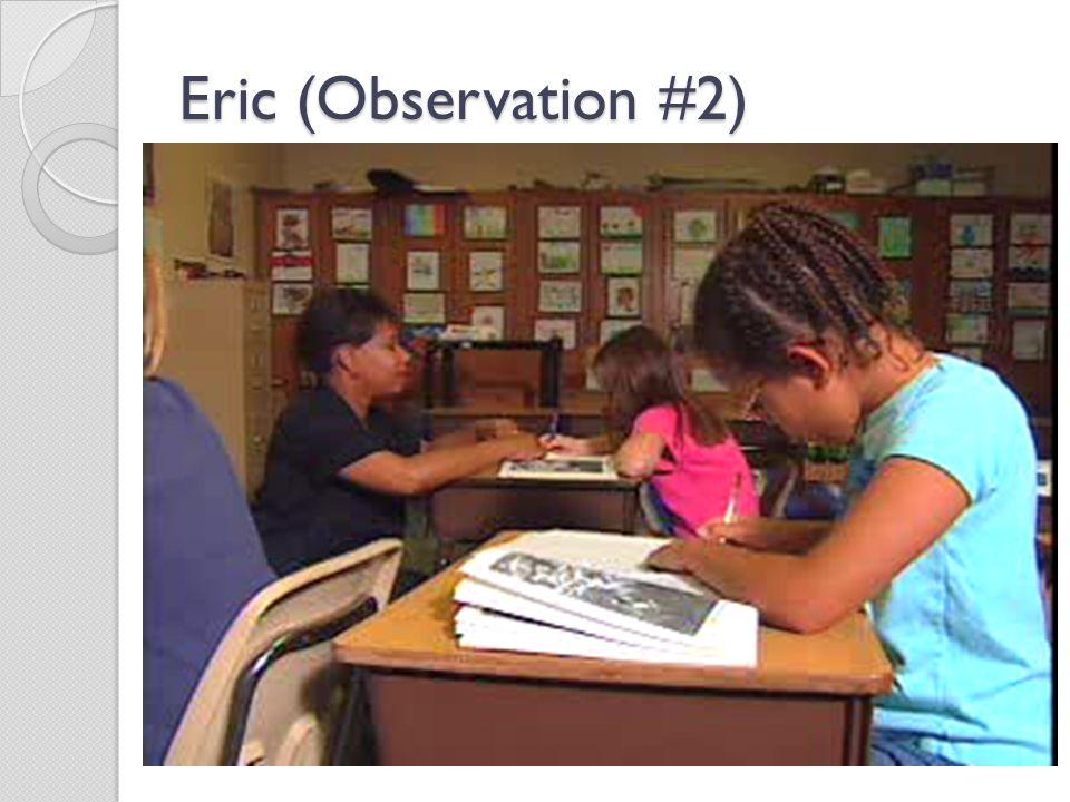 Eric (Observation #2)