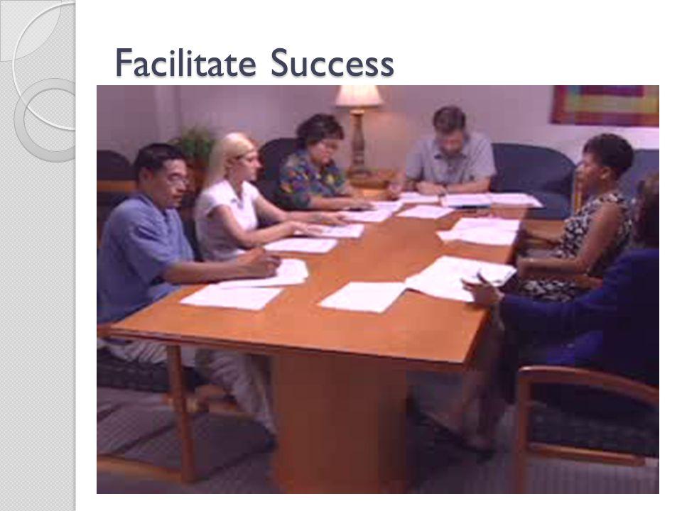 Facilitate Success