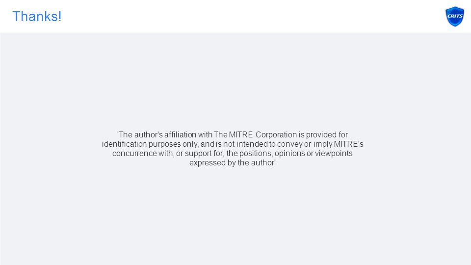 Thanks! 'The author's affiliation with The MITRE Corporation is provided for identification purposes only, and is not intended to convey or imply MITR