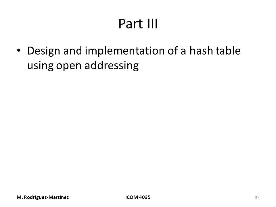 Part III Design and implementation of a hash table using open addressing M.