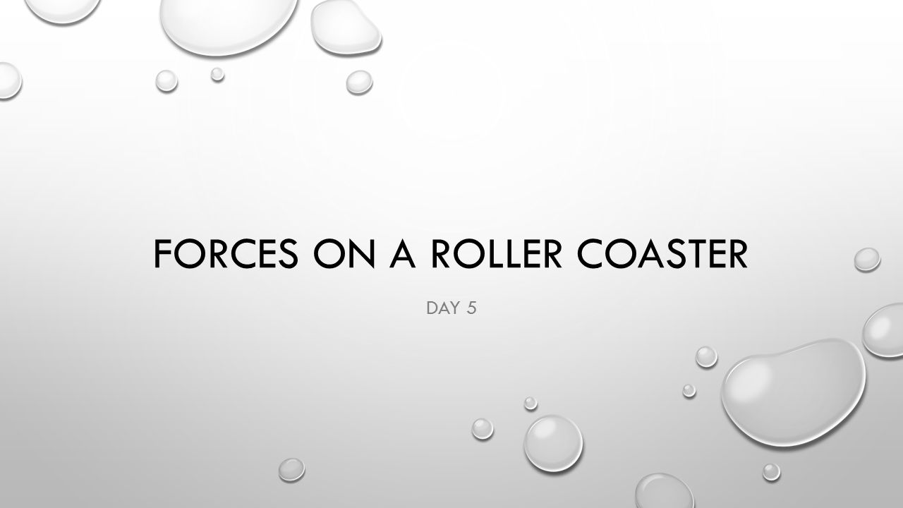 ESSENTIAL QUESTION WHAT FORCES CREATE THE THRILL OF A ROLLER COASTER RIDE?