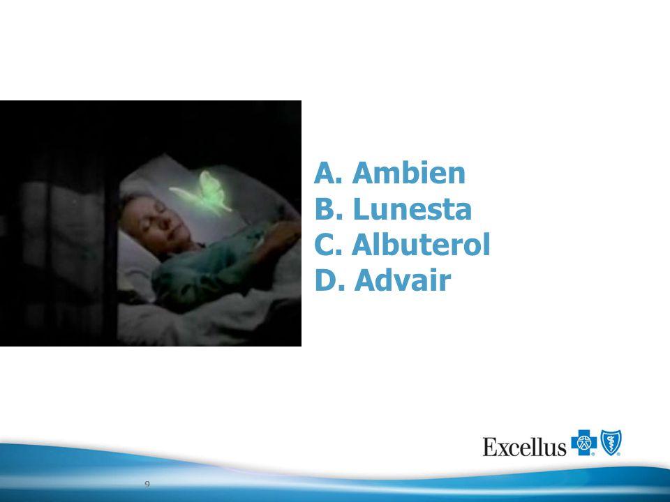 Quiz A. Ambien B. Lunesta C. Albuterol D. Advair 9