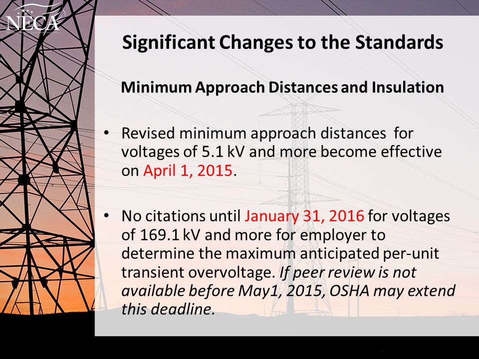 Significant Changes to the Standards Minimum Approach Distances and Insulation Revised minimum approach distances for voltages of 5.1 kV and more beco
