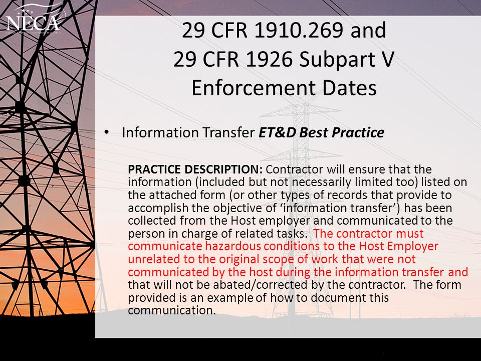 29 CFR 1910.269 and 29 CFR 1926 Subpart V Enforcement Dates Job Briefing No Citations until April 30, 2015 of the standards that require the employer to provide employee in charge with all available information on existing characteristics and conditions.