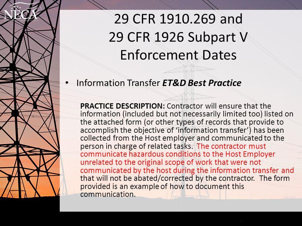 29 CFR 1910.269 and 29 CFR 1926 Subpart V Enforcement Dates Information Transfer ET&D Best Practice PRACTICE DESCRIPTION: Contractor will ensure that