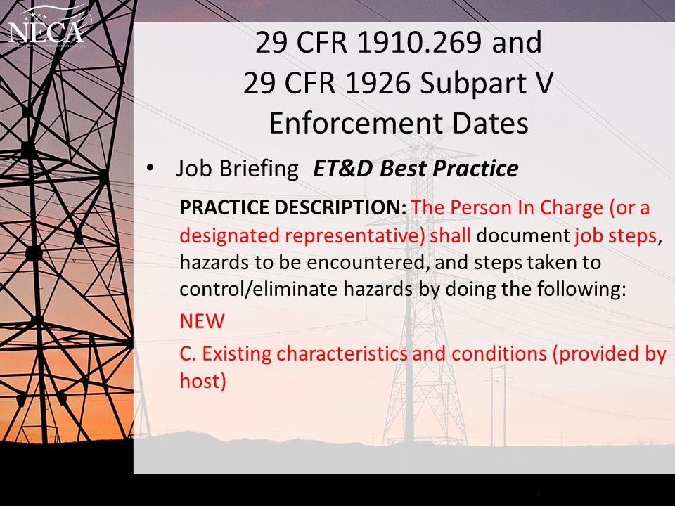 29 CFR 1910.269 and 29 CFR 1926 Subpart V Enforcement Dates Job Briefing ET&D Best Practice PRACTICE DESCRIPTION: The Person In Charge (or a designate