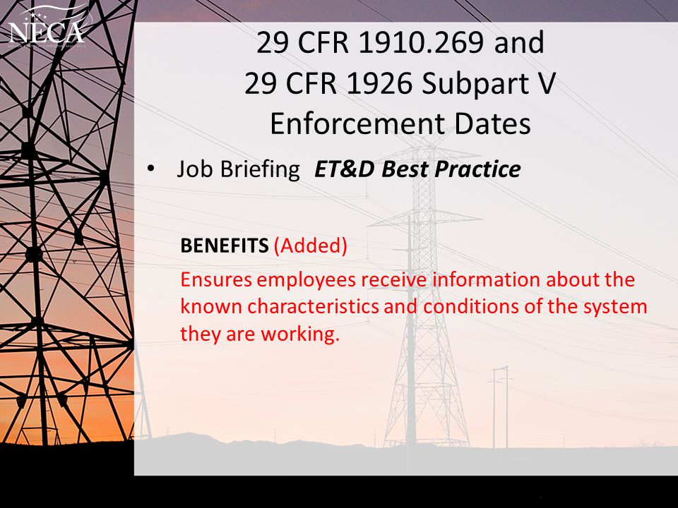29 CFR 1910.269 and 29 CFR 1926 Subpart V Enforcement Dates Minimum Approach Distances Employers have until April 1, 2015 to comply with revised MADs for voltages of 5.1kV and above.