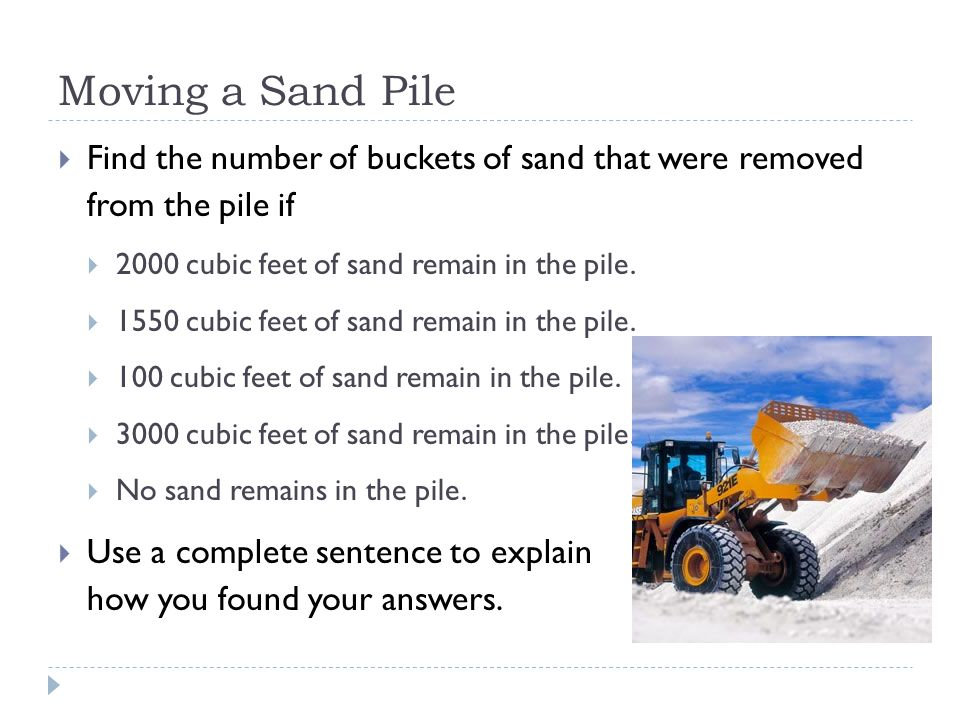 Moving a Sand Pile  Find the number of buckets of sand that were removed from the pile if  2000 cubic feet of sand remain in the pile.