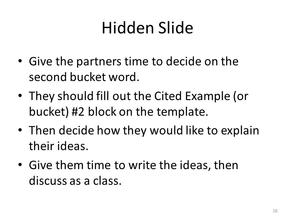 Hidden Slide Give the partners time to decide on the second bucket word.